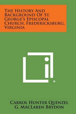 The History and Background of St. George's Episcopal Church, Fredericksburg, Virginia