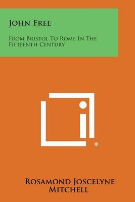 John Free: From Bristol to Rome in the Fifteenth Century