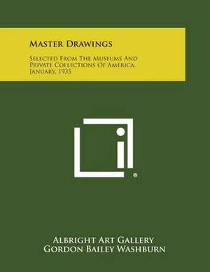 Master Drawings: Selected from the Museums and Private Collections of America, January, 1935
