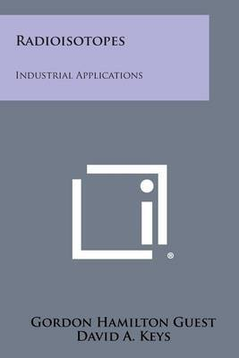 Radioisotopes: Industrial Applications