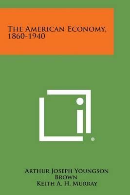 The American Economy, 1860-1940