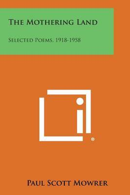 The Mothering Land: Selected Poems, 1918-1958