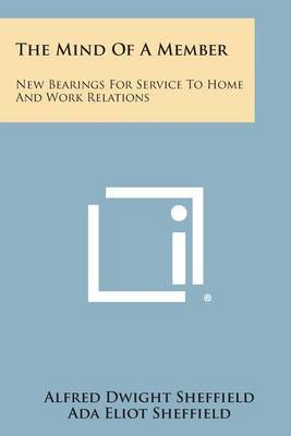 The Mind of a Member: New Bearings for Service to Home and Work Relations