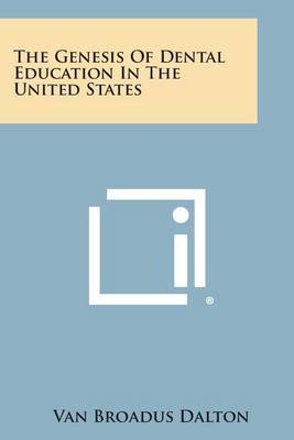 The Genesis of Dental Education in the United States
