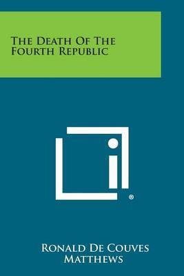 The Death of the Fourth Republic