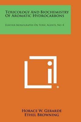 Toxicology and Biochemistry of Aromatic Hydrocarbons: Elsevier Monographs on Toxic Agents, No. 8