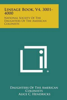 Lineage Book, V4, 3001-4000: National Society of the Daughters of the American Colonists