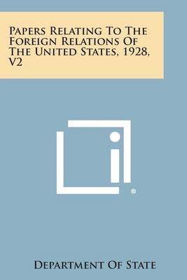Papers Relating to the Foreign Relations of the United States, 1928, V2