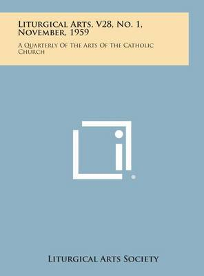 Liturgical Arts, V28, No. 1, November, 1959: A Quarterly of the Arts of the Catholic Church