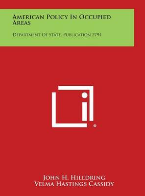 American Policy in Occupied Areas: Department of State, Publication 2794