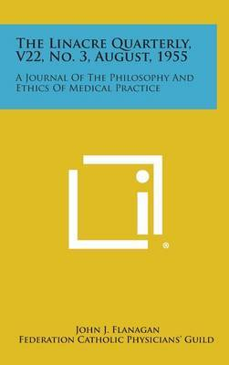 The Linacre Quarterly, V22, No. 3, August, 1955: A Journal of the Philosophy and Ethics of Medical Practice