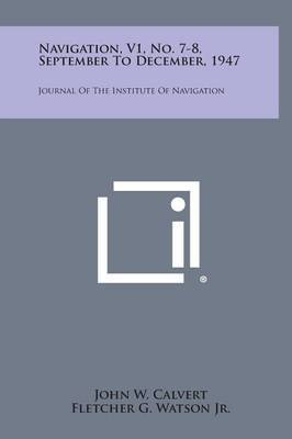Navigation, V1, No. 7-8, September to December, 1947: Journal of the Institute of Navigation