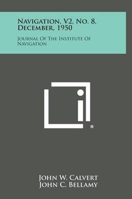 Navigation, V2, No. 8, December, 1950: Journal of the Institute of Navigation