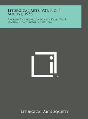 Liturgical Arts, V21, No. 4, August, 1953: Around the World in Ninety Days, No. 3, Manila, Hong Kong, Venezuela