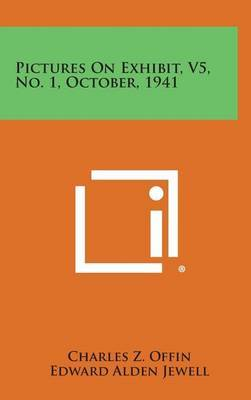 Pictures on Exhibit, V5, No. 1, October, 1941