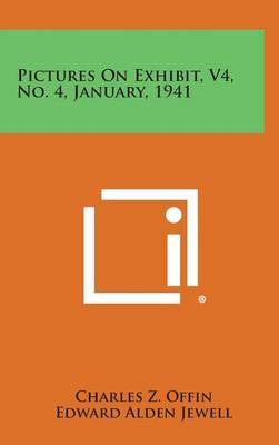 Pictures on Exhibit, V4, No. 4, January, 1941