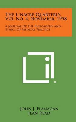 The Linacre Quarterly, V25, No. 4, November, 1958: A Journal of the Philosophy and Ethics of Medical Practice