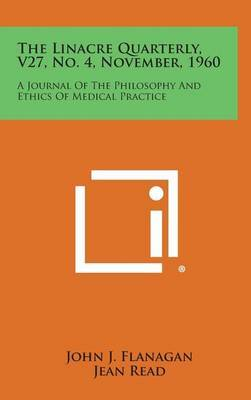 The Linacre Quarterly, V27, No. 4, November, 1960: A Journal of the Philosophy and Ethics of Medical Practice