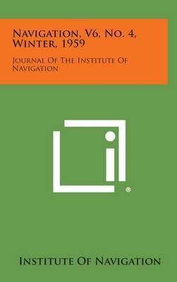 Navigation, V6, No. 4, Winter, 1959: Journal of the Institute of Navigation