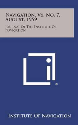 Navigation, V6, No. 7, August, 1959: Journal of the Institute of Navigation