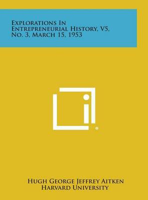 Explorations in Entrepreneurial History, V5, No. 3, March 15, 1953