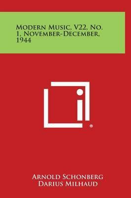Modern Music, V22, No. 1, November-December, 1944