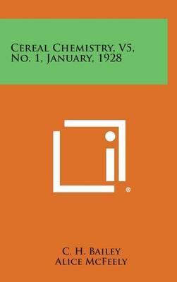 Cereal Chemistry, V5, No. 1, January, 1928