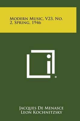 Modern Music, V23, No. 2, Spring, 1946