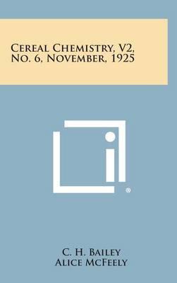 Cereal Chemistry, V2, No. 6, November, 1925