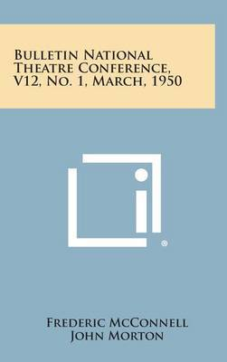 Bulletin National Theatre Conference, V12, No. 1, March, 1950