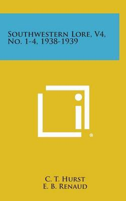Southwestern Lore, V4, No. 1-4, 1938-1939