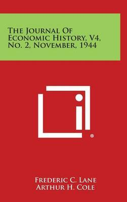 The Journal of Economic History, V4, No. 2, November, 1944