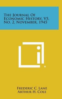 The Journal of Economic History, V5, No. 2, November, 1945