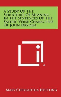 A Study of the Structure of Meaning in the Sentences of the Satiric Verse Characters of John Dryden