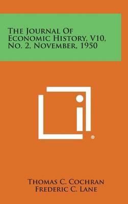 The Journal of Economic History, V10, No. 2, November, 1950