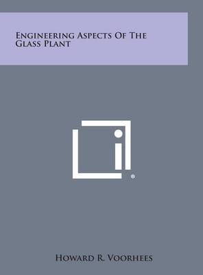 Engineering Aspects of the Glass Plant