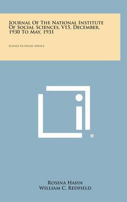 Journal of the National Institute of Social Sciences, V15, December, 1930 to May, 1931: Science in Social Service
