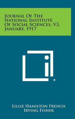 Journal of the National Institute of Social Sciences, V3, January, 1917