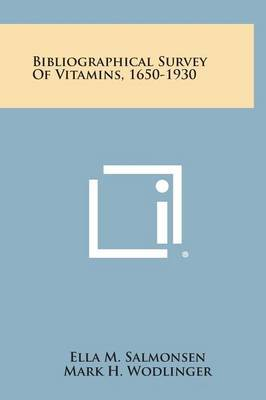 Bibliographical Survey of Vitamins, 1650-1930