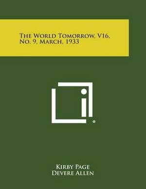 The World Tomorrow, V16, No. 9, March, 1933