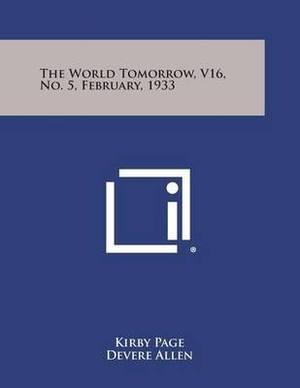 The World Tomorrow, V16, No. 5, February, 1933