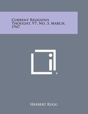 Current Religious Thought, V7, No. 3, March, 1947