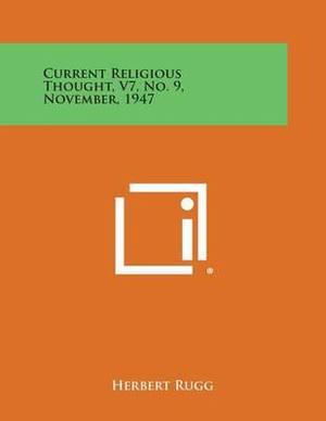 Current Religious Thought, V7, No. 9, November, 1947