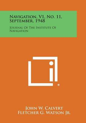 Navigation, V1, No. 11, September, 1948: Journal of the Institute of Navigation