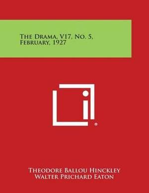 The Drama, V17, No. 5, February, 1927
