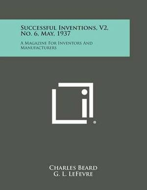 Successful Inventions, V2, No. 6, May, 1937: A Magazine for Inventors and Manufacturers