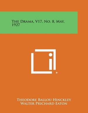 The Drama, V17, No. 8, May, 1927