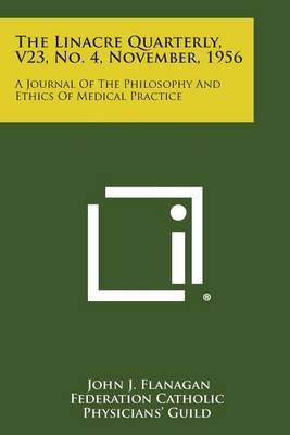The Linacre Quarterly, V23, No. 4, November, 1956: A Journal of the Philosophy and Ethics of Medical Practice