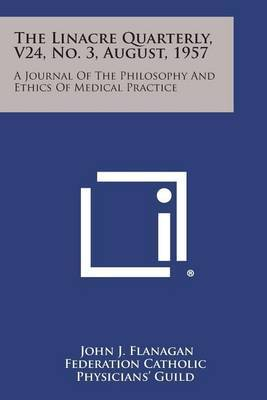 The Linacre Quarterly, V24, No. 3, August, 1957: A Journal of the Philosophy and Ethics of Medical Practice