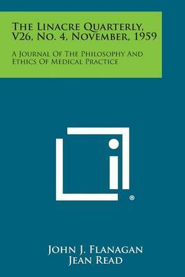 The Linacre Quarterly, V26, No. 4, November, 1959: A Journal of the Philosophy and Ethics of Medical Practice